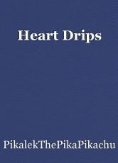 Heart Drips