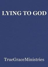 LYING TO GOD