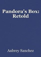 Pandora's Box: Retold