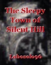 The Sleepy Town of Silent Hill