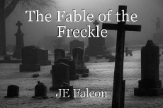 The Fable of the Freckle