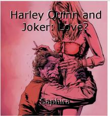 Harley Quinn and Joker: Love?