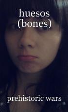 huesos (bones)
