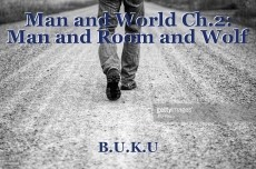 Man and World Ch.2: Man and Room and Wolf