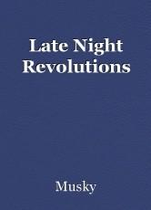 Late Night Revolutions