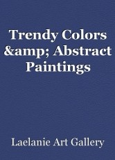 Trendy Colors & Abstract Paintings