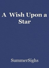 A  Wish Upon a Star
