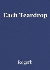 Each Teardrop
