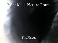 Paint Me a Picture Frame