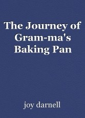 The Journey of Gram-ma's Baking Pan