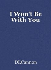 I Won't Be With You