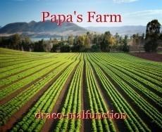 Papa's Farm