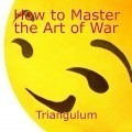 How to Master the Art of War