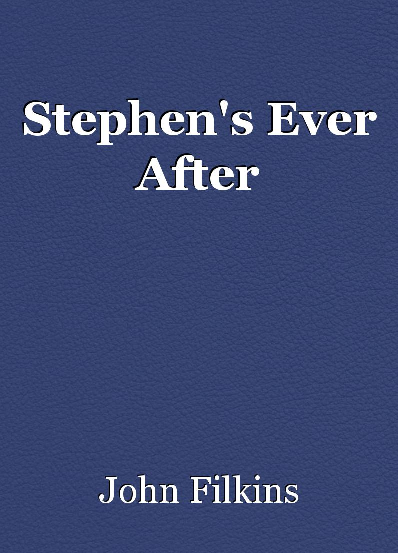 Stephen's Ever After