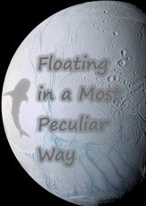 Floating in a Most Peculiar Way