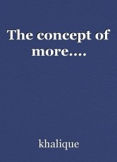The concept of more....