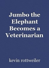 Jumbo the Elephant Becomes a Veterinarian