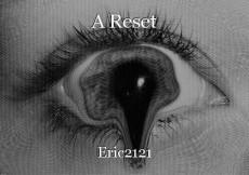 A Reset