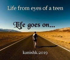 Life from eyes of a teen