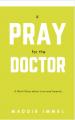 #prayforthedoctor