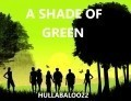 A Shade Of Green