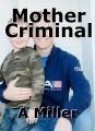 Mother Criminal