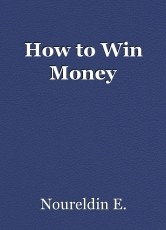 How to Win Money