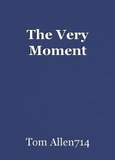 The Very Moment