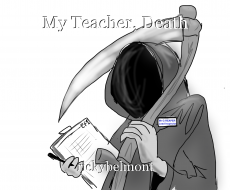 My Teacher, Death