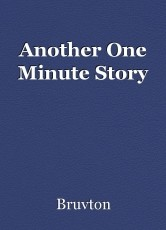 Another One Minute Story
