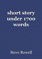 short story under 1700 words