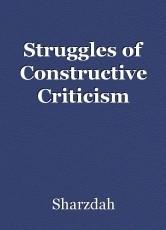 Struggles of Constructive Criticism