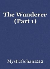 The Wanderer (Part 1)
