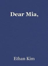 Dear Mia,