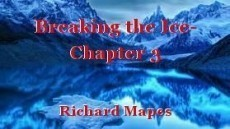 Breaking the Ice- Chapter 3