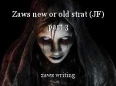 Zaws new or old strat (JF) part 3