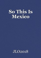 So This Is Mexico