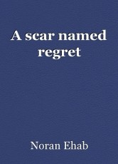 A scar named regret