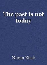 The past is not today