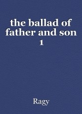 the ballad of father and son 1