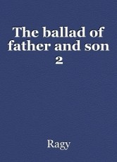 The ballad of father and son 2