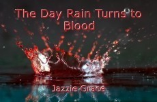 The Day Rain Turns to Blood
