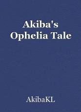 Akiba's Ophelia Tale