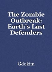 The Zombie Outbreak: Earth's Last Defenders