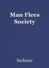 Man Flees Society