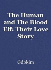 The Human and The Blood Elf: Their Love Story
