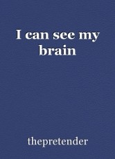 I can see my brain