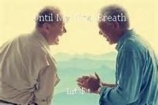 Until My Final Breath