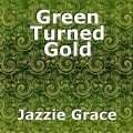 Green Turned Gold