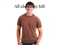 All about my fall